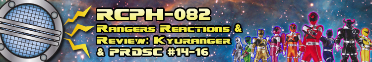 Rangers Reactions and Review: Uchuu Sentai Kyuranger and Power Rangers Dino Super Charge episodes 14-16