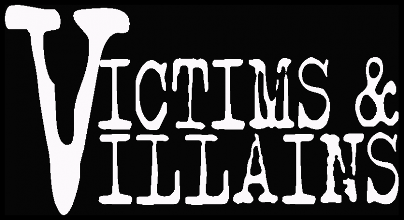 Victims and Villains Podcast